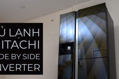 Đánh giá dòng tủ lạnh Hitachi side by side R-FM800 series có tốt không