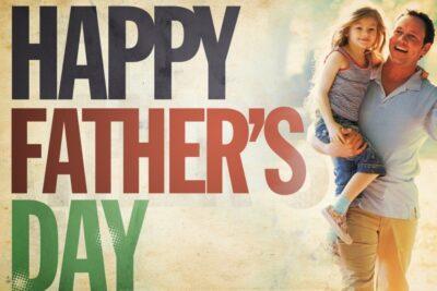 Ngày của Cha là ngày nào, nguồn gốc ý nghĩa lịch sử từ đâu